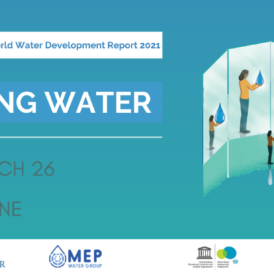 MEP Water Group Online Event: Valuing water – The United Nations World Water Development Report 2021, 26 March 2021